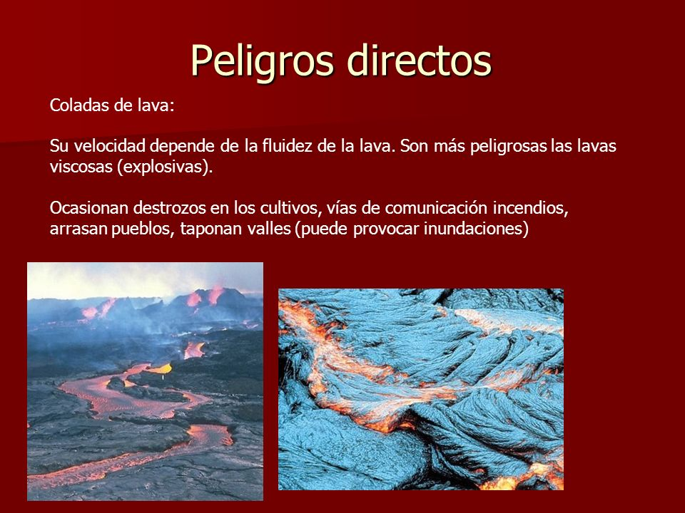 Peligros directos Coladas de lava: