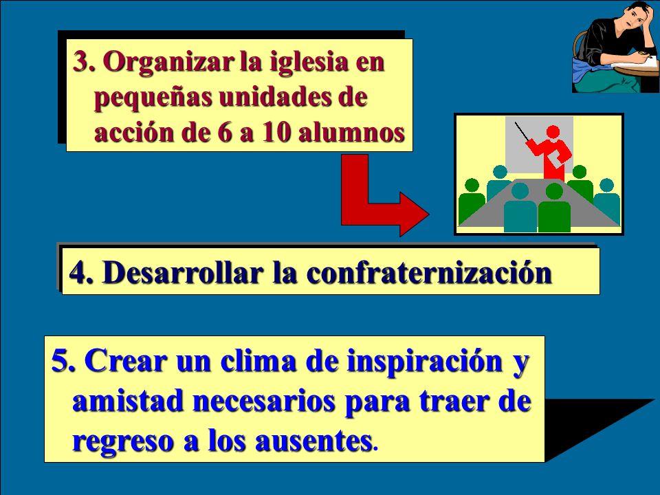 4. Desarrollar la confraternización