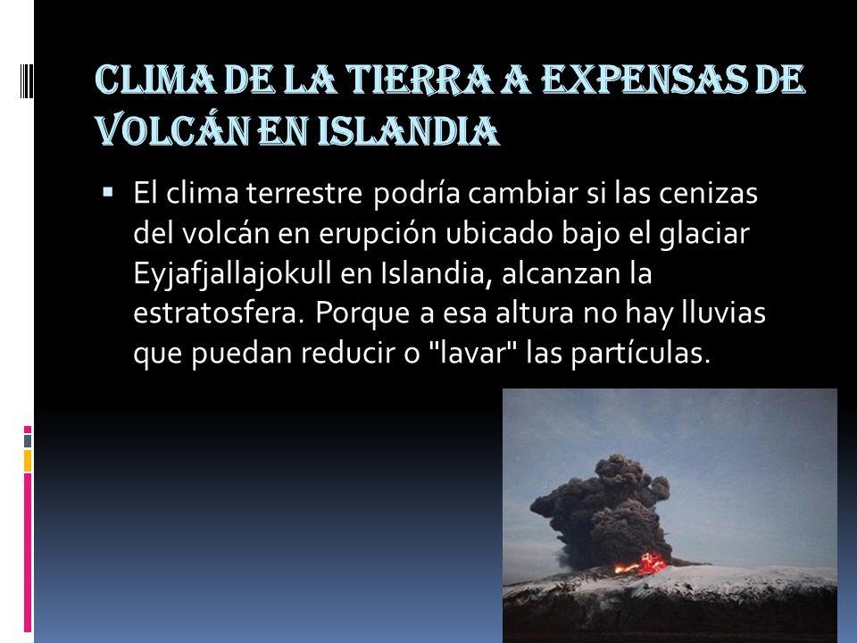 Clima de la Tierra a expensas de volcán en Islandia