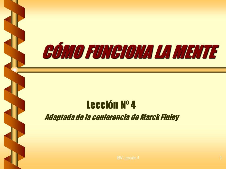 Lección Nº 4 Adaptada de la conferencia de Marck Finley