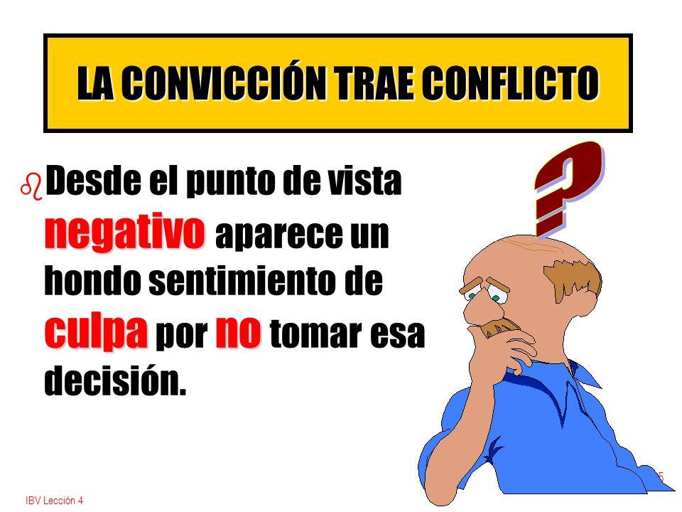 LA CONVICCIÓN TRAE CONFLICTO