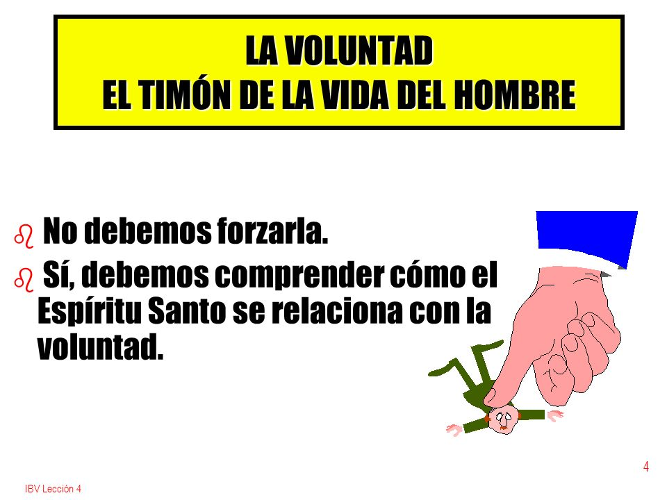 LA VOLUNTAD EL TIMÓN DE LA VIDA DEL HOMBRE