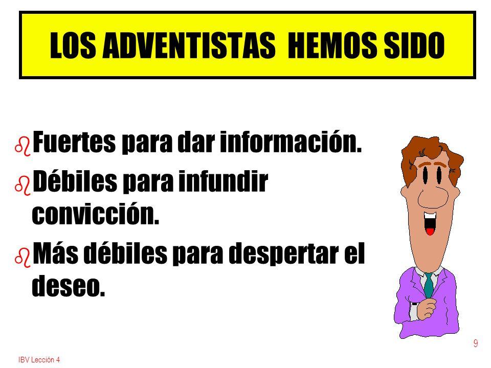 LOS ADVENTISTAS HEMOS SIDO