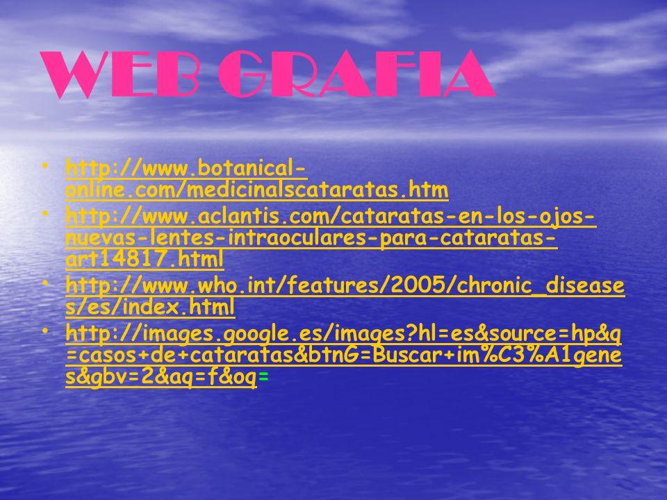 WEB GRAFIA http://www.botanical-online.com/medicinalscataratas.htm