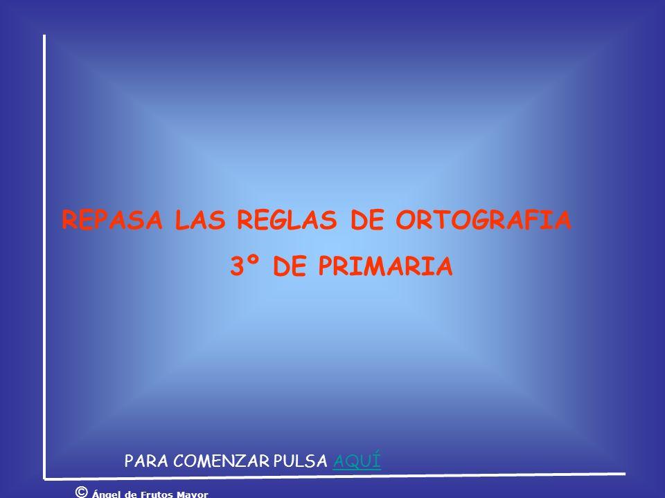 REPASA LAS REGLAS DE ORTOGRAFIA 3º DE PRIMARIA