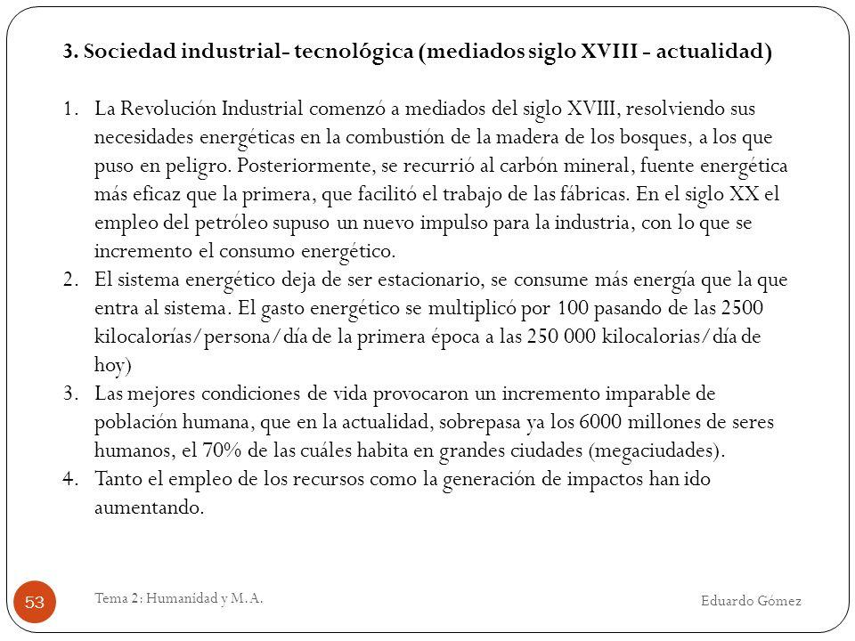 3. Sociedad industrial- tecnológica (mediados siglo XVIII - actualidad)