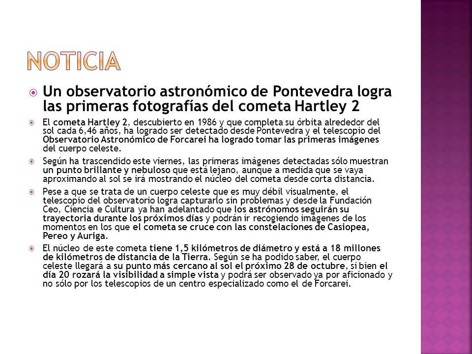 NOTICIAUn observatorio astronómico de Pontevedra logra las primeras fotografías del cometa Hartley 2.