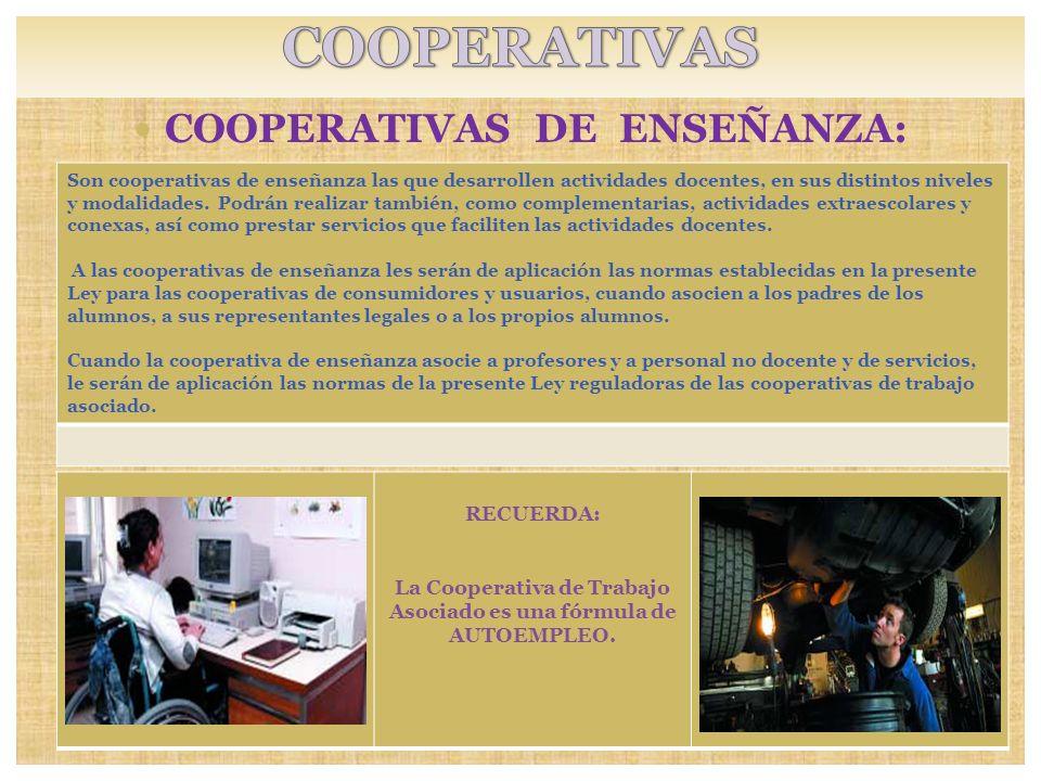 COOPERATIVAS COOPERATIVAS DE ENSEÑANZA: RECUERDA: