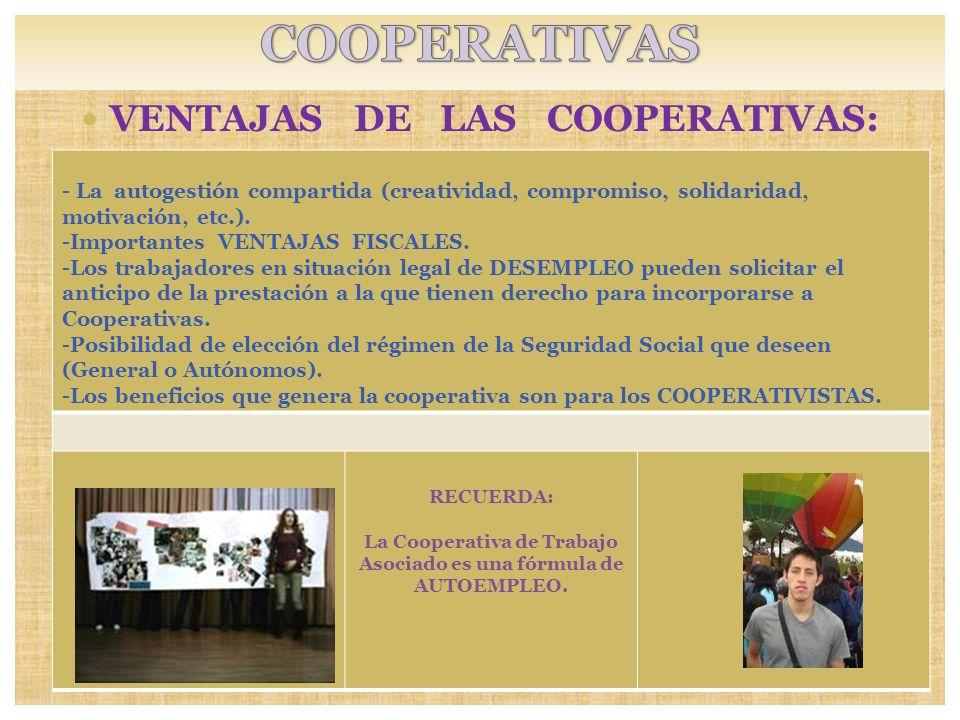 COOPERATIVAS VENTAJAS DE LAS COOPERATIVAS:
