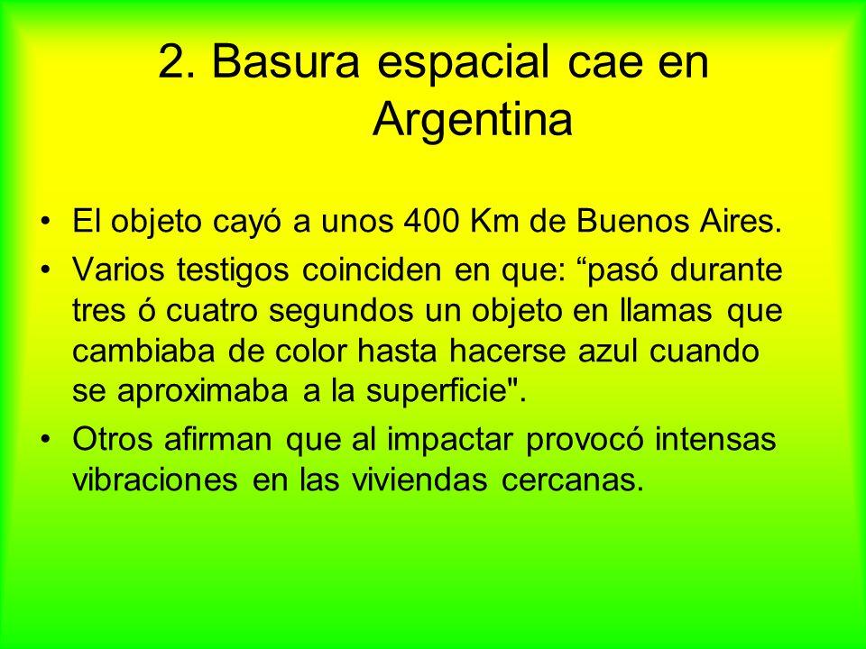 2. Basura espacial cae en Argentina