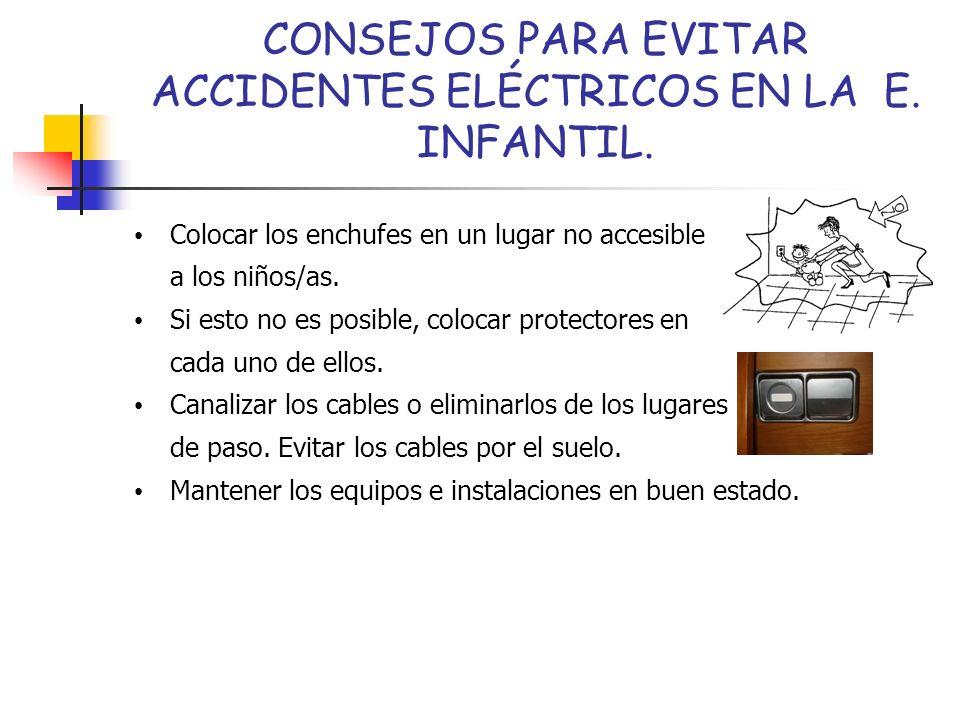 CONSEJOS PARA EVITAR ACCIDENTES ELÉCTRICOS EN LA E. INFANTIL.