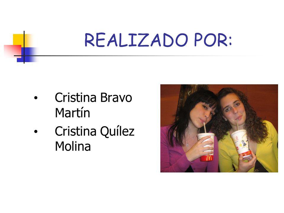 REALIZADO POR: Cristina Bravo Martín Cristina Quílez Molina