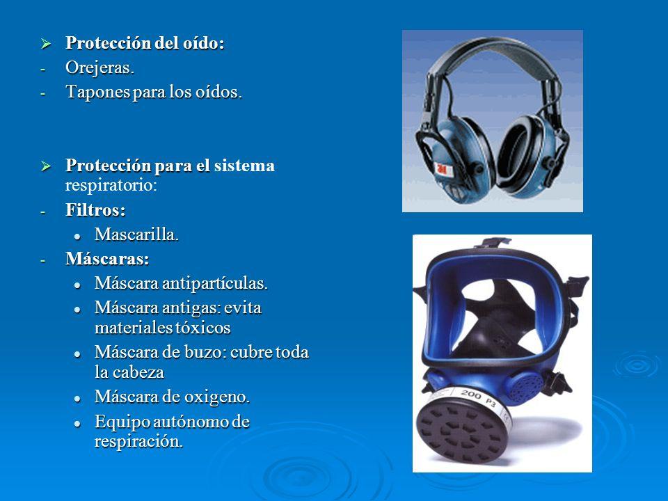 Protección del oído:Orejeras. Tapones para los oídos. Protección para el sistema respiratorio: Filtros: