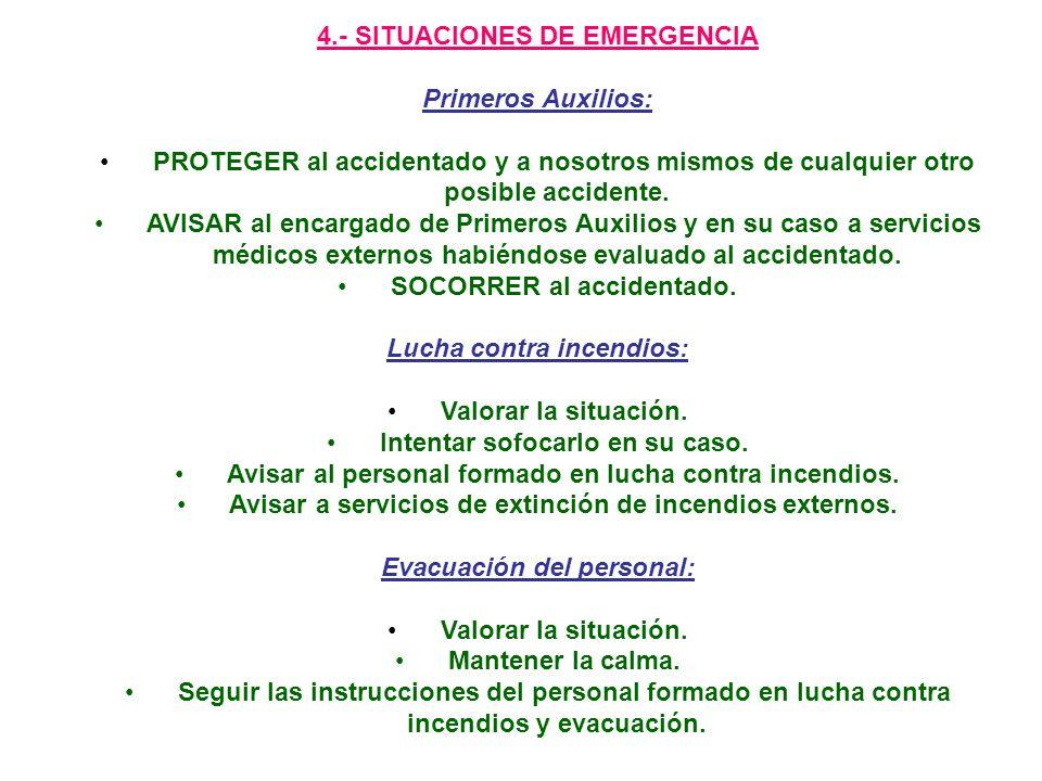 4.- SITUACIONES DE EMERGENCIA Primeros Auxilios:
