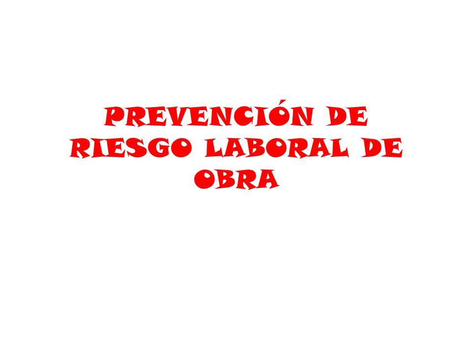 PREVENCIÓN DE RIESGO LABORAL DE OBRA