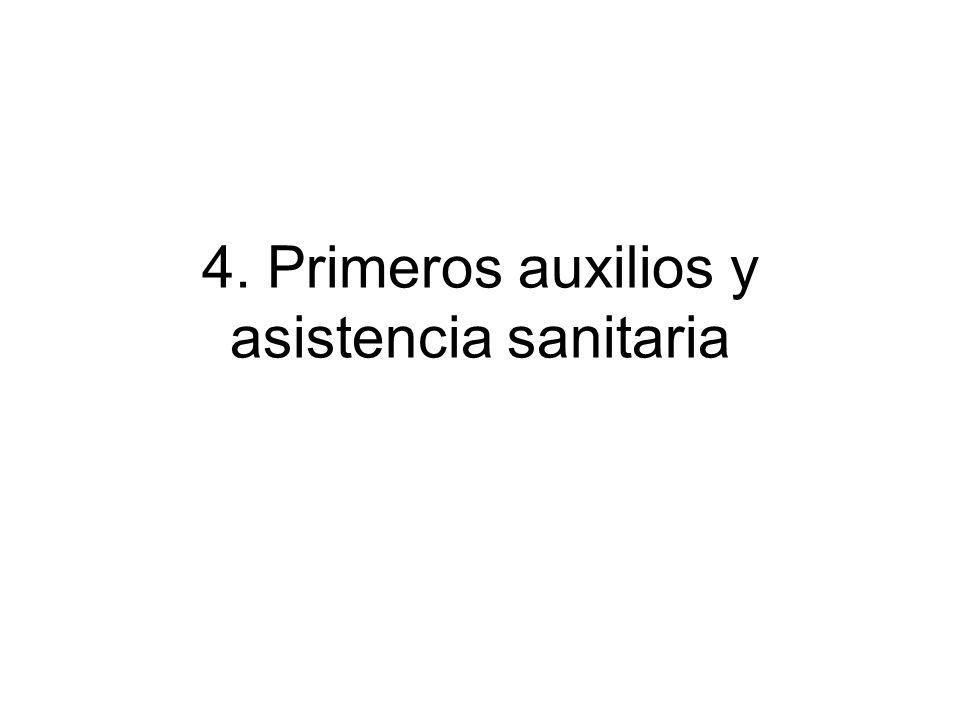 4. Primeros auxilios y asistencia sanitaria