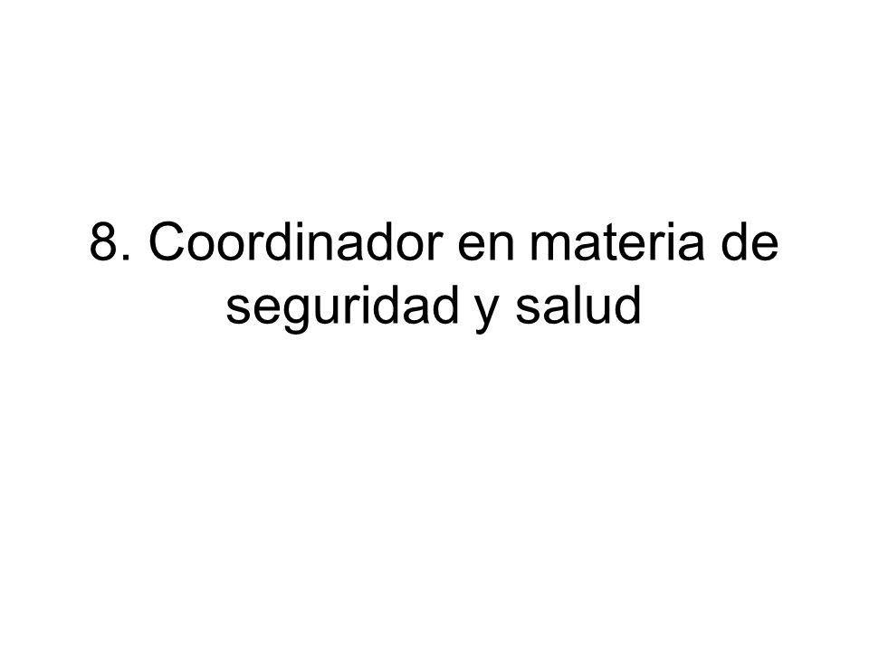 8. Coordinador en materia de seguridad y salud
