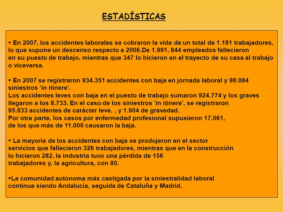 ESTADÍSTICAS En 2007, los accidentes laborales se cobraron la vida de un total de 1.191 trabajadores,