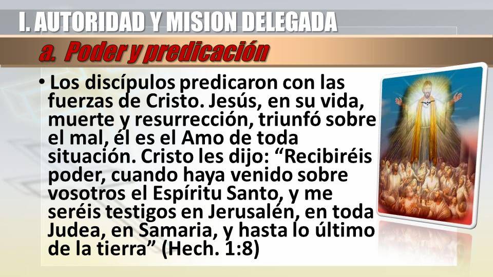 I. AUTORIDAD Y MISION DELEGADA a. Poder y predicación