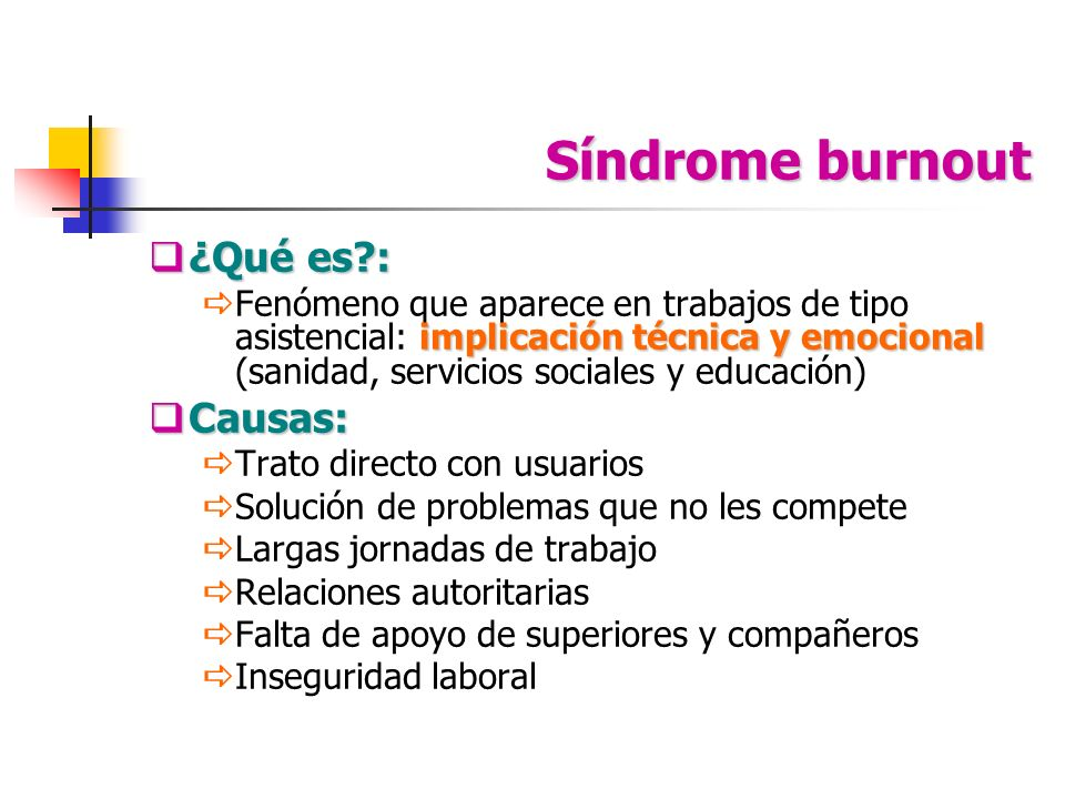 Síndrome burnout ¿Qué es : Causas:
