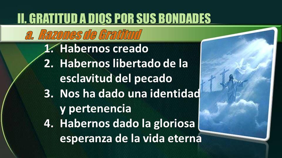 II. GRATITUD A DIOS POR SUS BONDADES