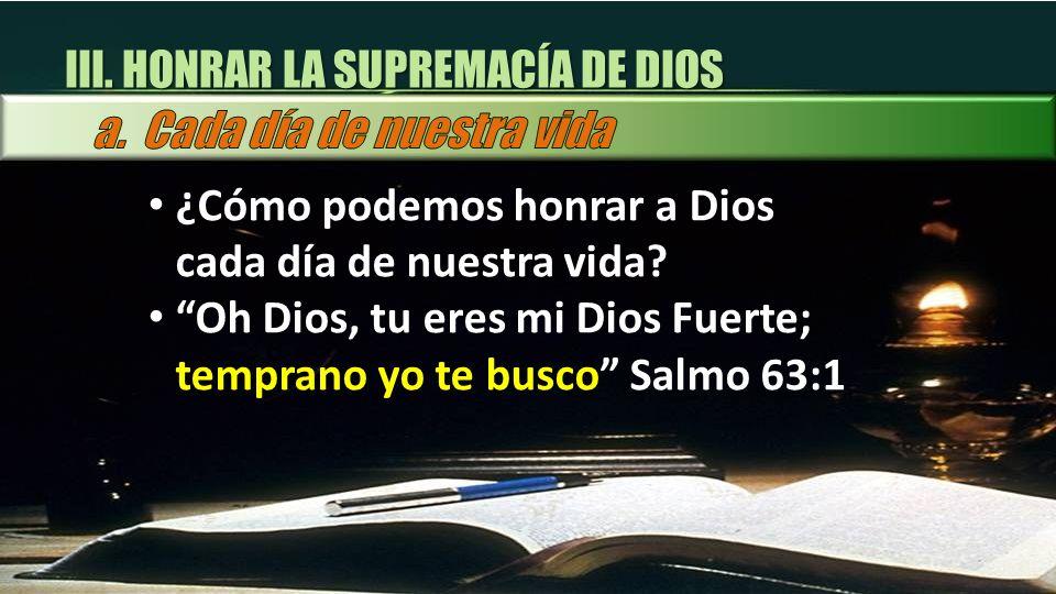III. HONRAR LA SUPREMACÍA DE DIOS