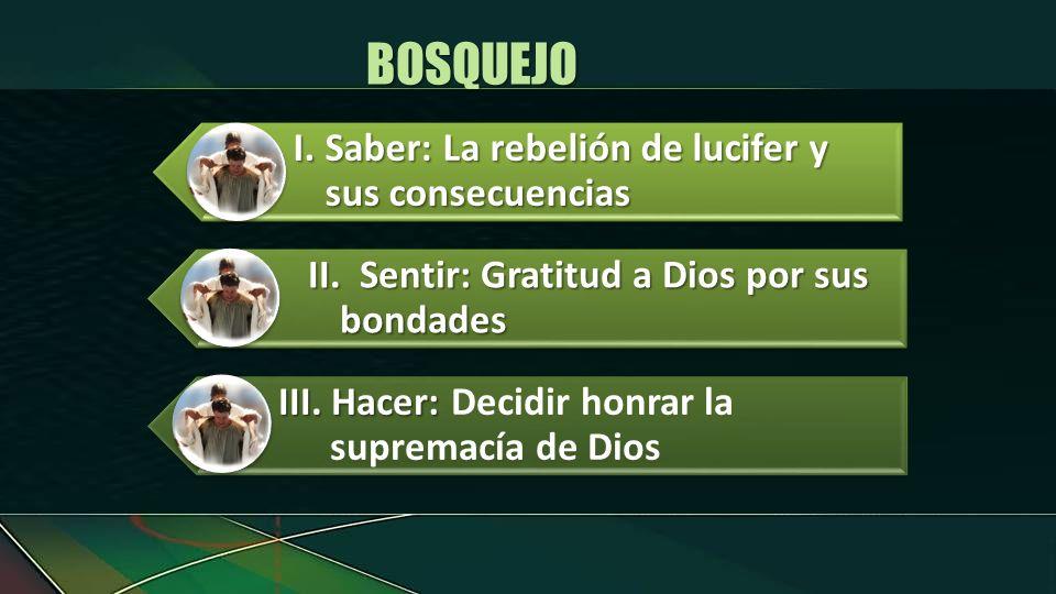 BOSQUEJO I. Saber: La rebelión de lucifer y sus consecuencias
