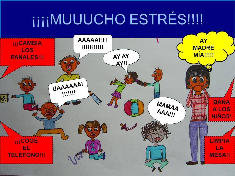 ¡¡¡¡MUUUCHO ESTRÉS!!!! AY MADRE MÍA!!!!! AAAAAHHHHH!!!!! ¡¡¡CAMBIA LOS