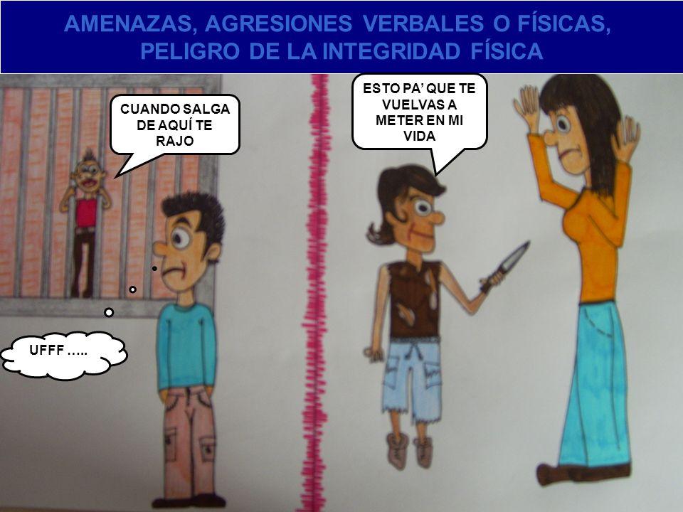 AMENAZAS, AGRESIONES VERBALES O FÍSICAS,