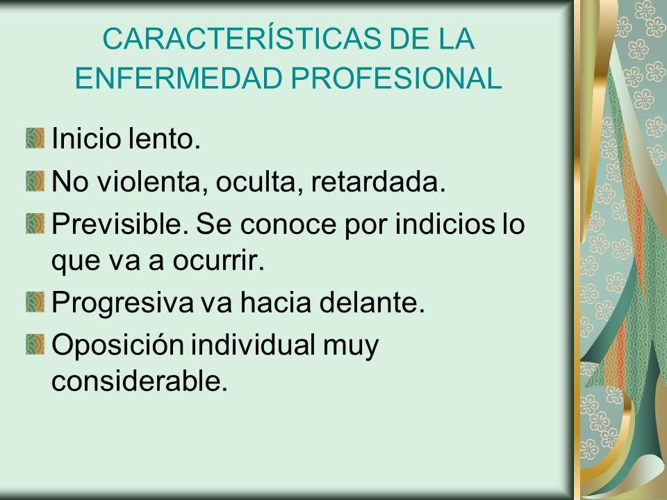 CARACTERÍSTICAS DE LA ENFERMEDAD PROFESIONAL