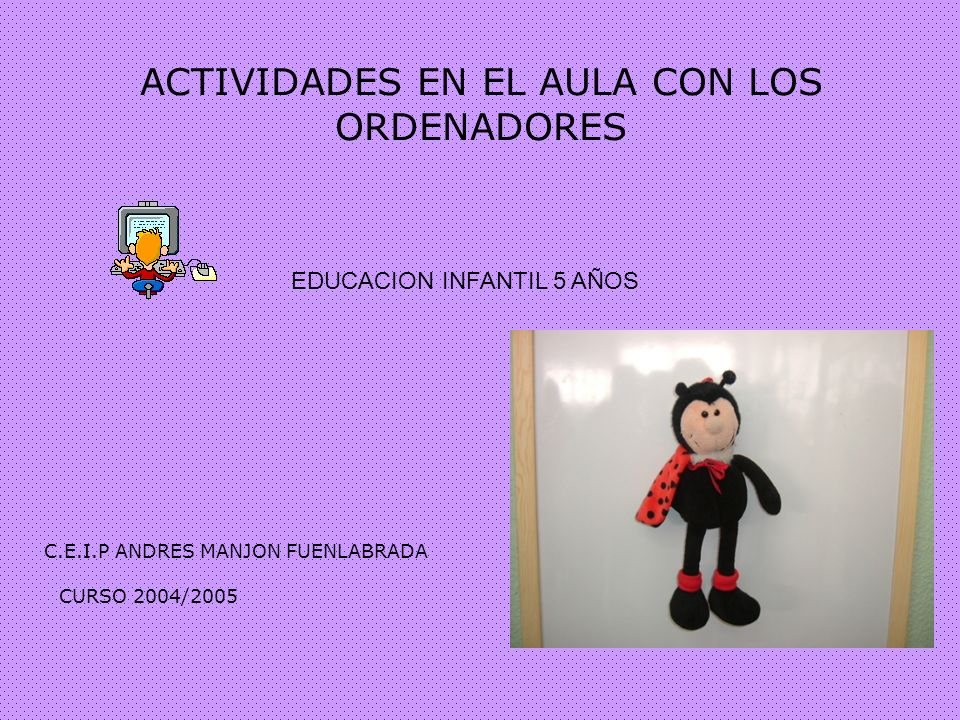 ACTIVIDADES EN EL AULA CON LOS ORDENADORES