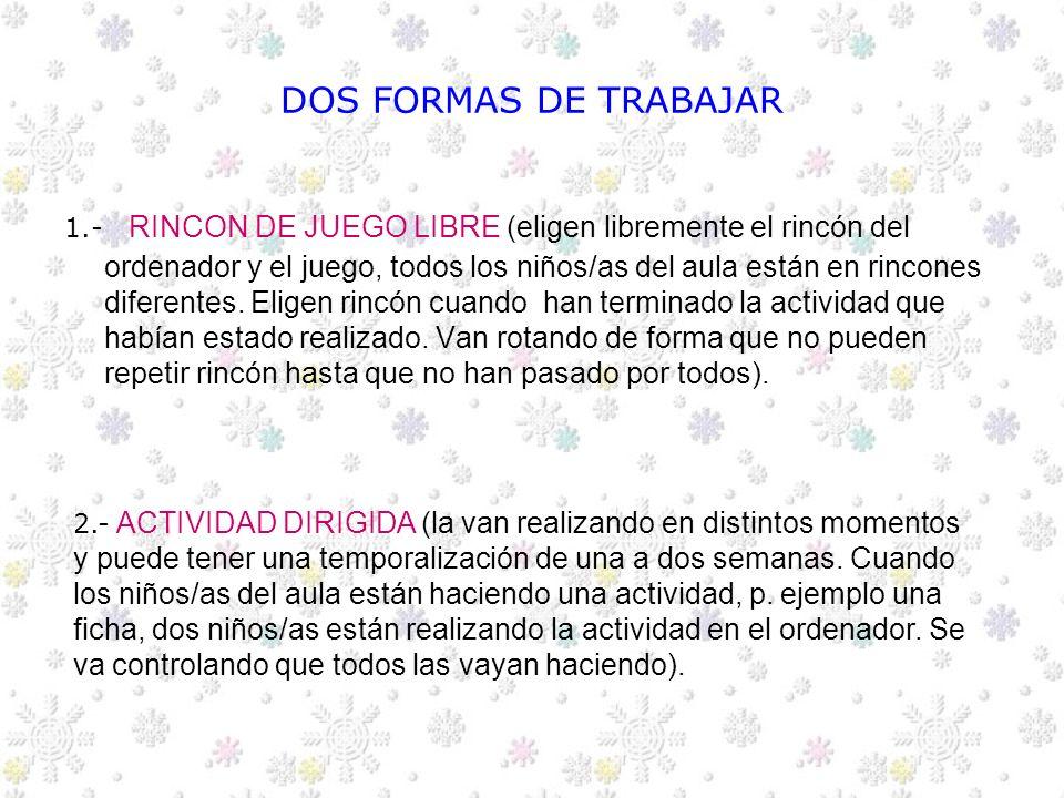DOS FORMAS DE TRABAJAR