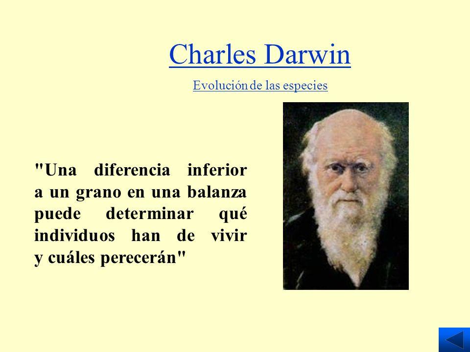 Charles DarwinEvolución de las especies.