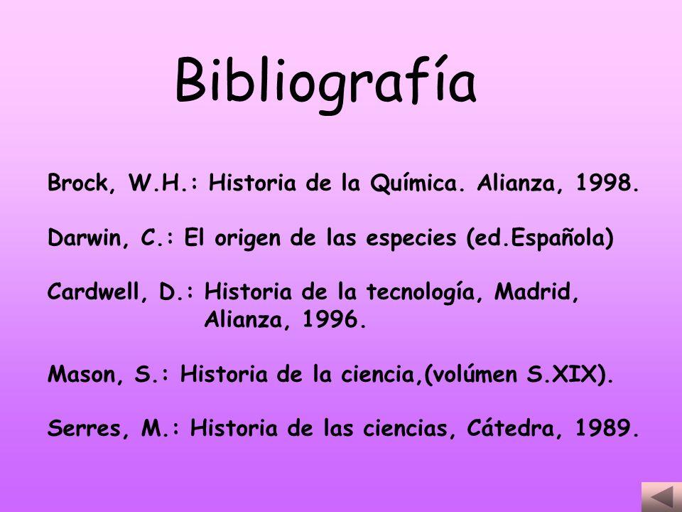 Bibliografía Brock, W.H.: Historia de la Química. Alianza, 1998.