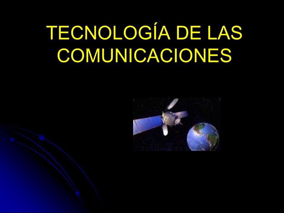 TECNOLOGÍA DE LAS COMUNICACIONES