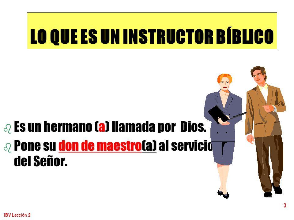 LO QUE ES UN INSTRUCTOR BÍBLICO