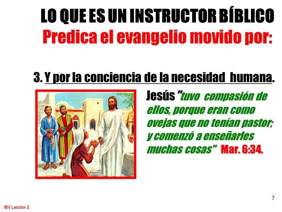 LO QUE ES UN INSTRUCTOR BÍBLICO Predica el evangelio movido por: