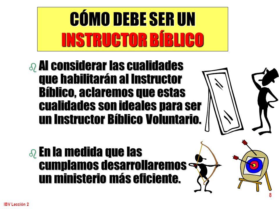 CÓMO DEBE SER UN INSTRUCTOR BÍBLICO