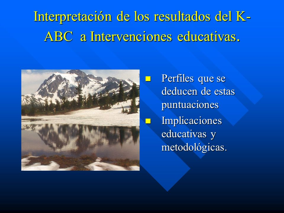 Interpretación de los resultados del K-ABC a Intervenciones educativas.