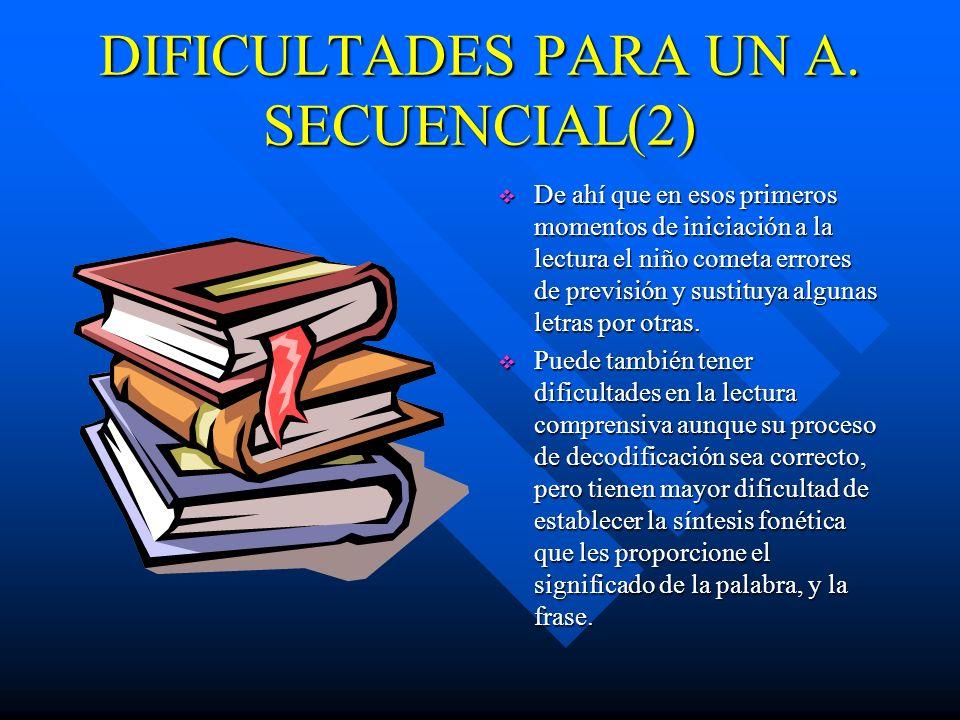 DIFICULTADES PARA UN A. SECUENCIAL(2)