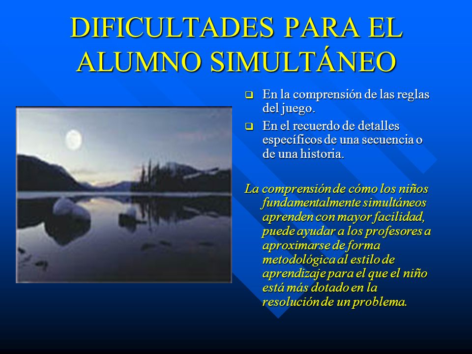 DIFICULTADES PARA EL ALUMNO SIMULTÁNEO