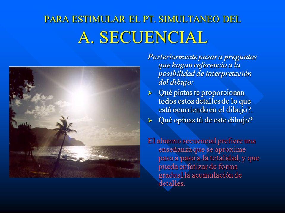 PARA ESTIMULAR EL PT. SIMULTANEO DEL A. SECUENCIAL