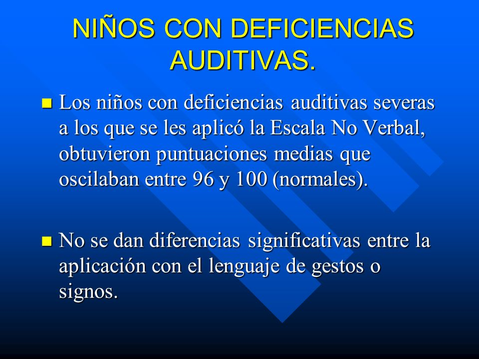 NIÑOS CON DEFICIENCIAS AUDITIVAS.