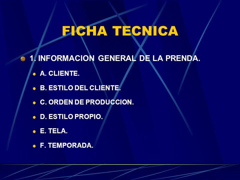 FICHA TECNICA 1. INFORMACION GENERAL DE LA PRENDA. A. CLIENTE.