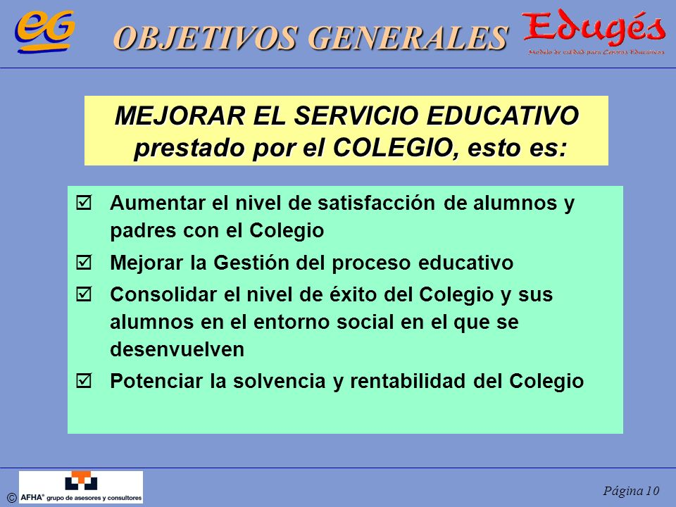 MEJORAR EL SERVICIO EDUCATIVO prestado por el COLEGIO, esto es: