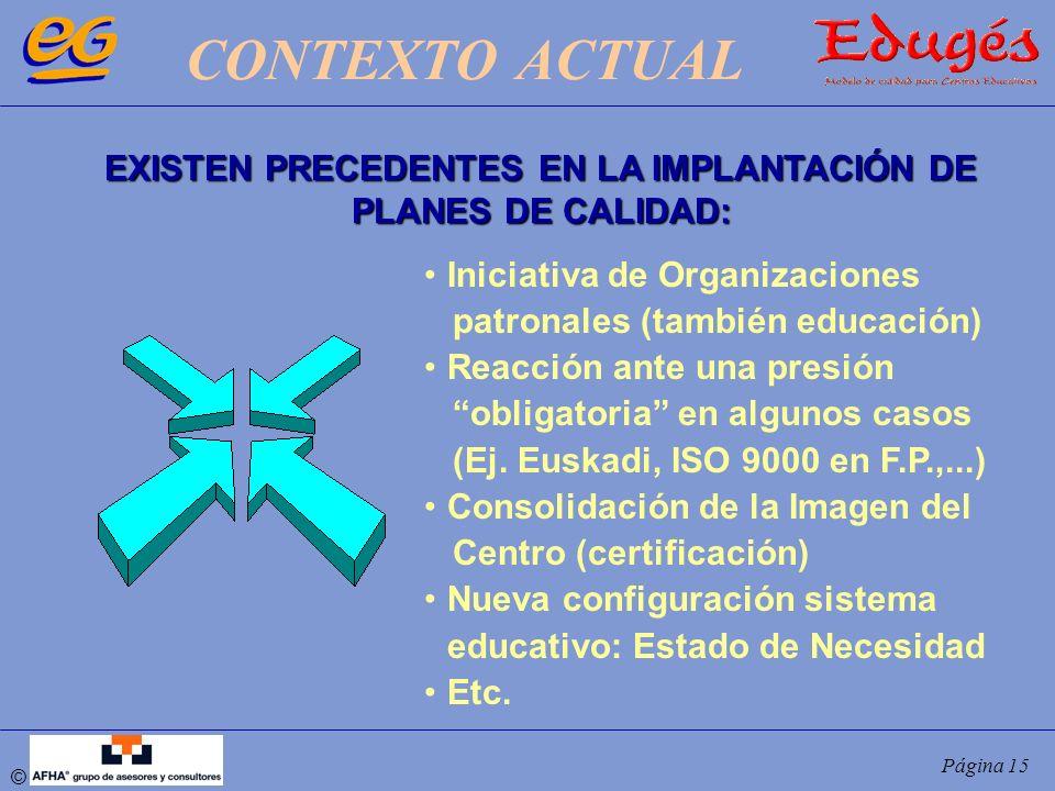 EXISTEN PRECEDENTES EN LA IMPLANTACIÓN DE PLANES DE CALIDAD: