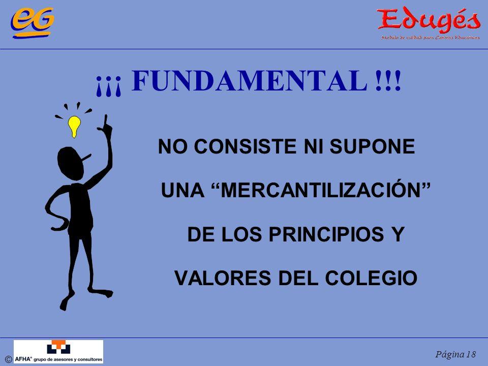 ¡¡¡ FUNDAMENTAL !!!NO CONSISTE NI SUPONE UNA MERCANTILIZACIÓN DE LOS PRINCIPIOS Y VALORES DEL COLEGIO.