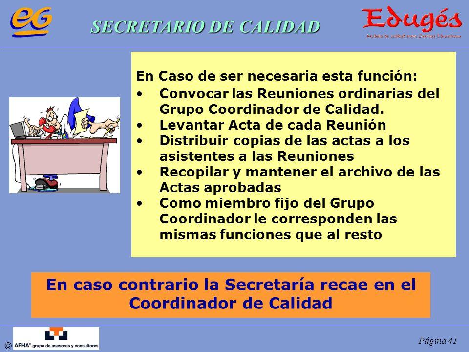 En caso contrario la Secretaría recae en el Coordinador de Calidad
