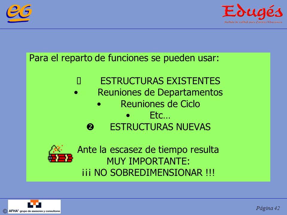 Para el reparto de funciones se pueden usar: ESTRUCTURAS EXISTENTES