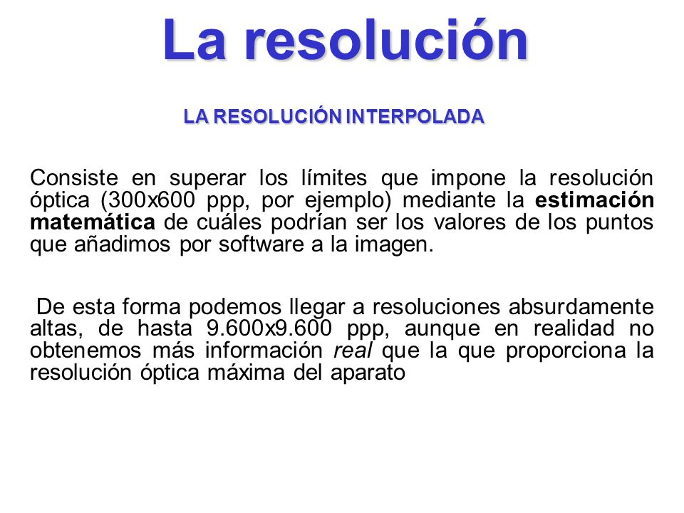 La resolución LA RESOLUCIÓN INTERPOLADA.